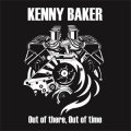 KENNY BAKER / Out of there, out of time (cd) Fixing a hole