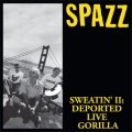SPAZZ / Sweatin' II : Deported live gorilla (cd) Tankcrimes