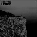 DISROTTED, LEDGE / split (Lp) Deep six