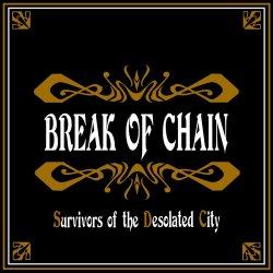 画像1: BREAK OF CHAIN / Survivors of the desolated city (cd) Self