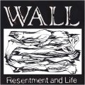 WALL / Resentment and life (cd) crew for life