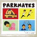 PARKMATES / Life is park (cd) Fixing a hole