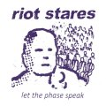 RIOT STARES / Let the phase speak (7ep) Speedowax