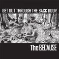 THE BECAUSE / Get out through the back door (Lp) Debauch mood