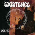 EXISTENCE / Into the furnace (7ep) Quality control hq