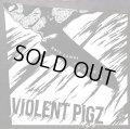VIOLENT PIGZ / Here comes the dead boy (cdr) Self