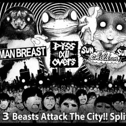 画像1: MAN BREAST, piss all overs, SUN CHILDREN SUN / 3way split -3 Beasts attack the city!!- (cd) Novembre