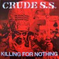 CRUDE S.S. / Killing for nothing (Lp) Distortion