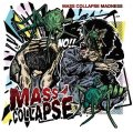 "MASS COLLAPSE / Mass collapse madfness (10"") Self"