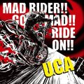 U.C.A / Mad rider! go mad! ride on! (cd) Self