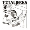 TOTAL JERKS / Fear (cd) Break the records