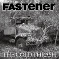FASTener / The cold thrash (7ep+cd)(cd) Crew for life