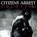 CITIZENS ARREST / Colossus (cd) Crew for life