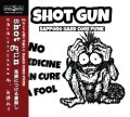 SHOT GUN / No medicine can cure a fool - discography (cd) Black konflik