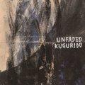 unfaded, KUGURIDO / split (7ep) Break the records