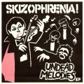 SKIZOPHRENIA / Undead melodies (7ep)  Distort reality