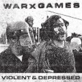 WARXGAMES / Violent & depressed (7ep) React!