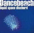 DANCEBEACH / Liquid space dischord (cd) Impulse