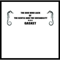 画像2: GASKET / The duo who lack of the gentle and the sociabiliryl (cd) Self