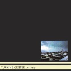 画像1: TURNING CENTER / Wither (cd) Fixing a hole