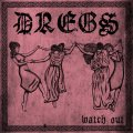DREGS / Watch out (7ep) Refuse