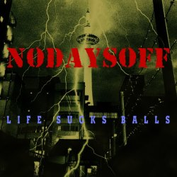 画像1: NODAYSOFF / Life sucks balls (cd) Radical east