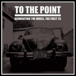 画像1:  TO THE POINT / Reinventing the wheel : the first 25 (Lp) Rsr