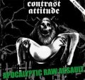 CONTRAST ATTITUDE / APOCALYPTIC RAW ASSAULT (cd) 男道 DAN-DOH