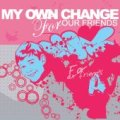 MY OWN CHANGE / for our friends (cd) one family recordings
