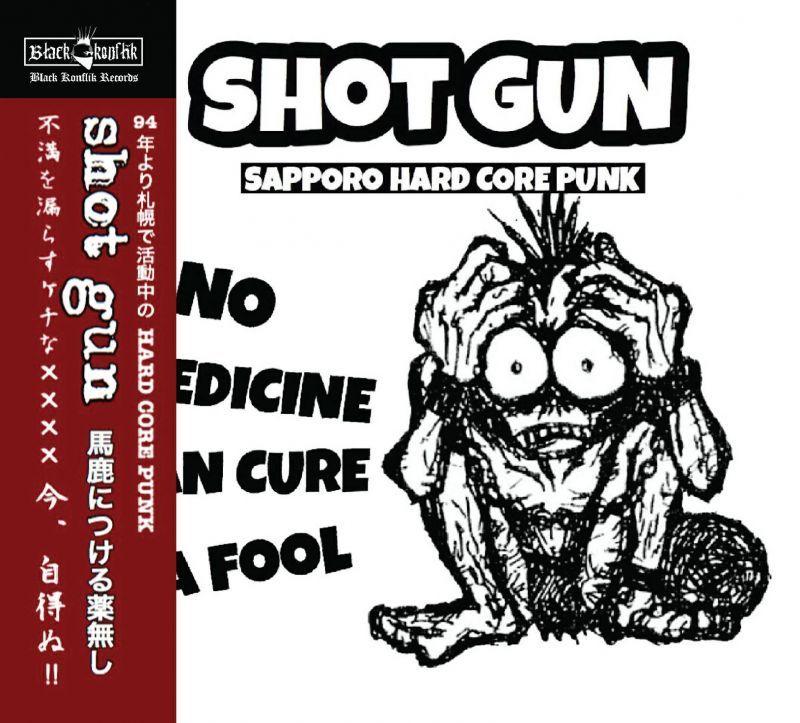 SHOT GUN / No medicine can cure a fool - discography (cd) Black konflik
